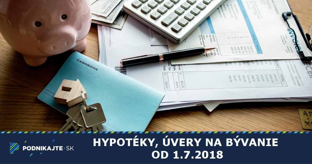 c3576ebd3fc7 Hypotéky a úvery na bývanie od 1.7.2018